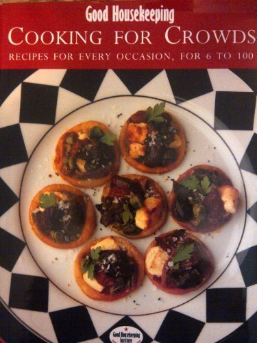 good-housekeeping-cooking-for-crowds-recipes-for-every-occasion-for-6-to-100