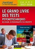 Le Grand Livre 2017-2018 des tests psychotechniques de logique, de personnalité et de créativité