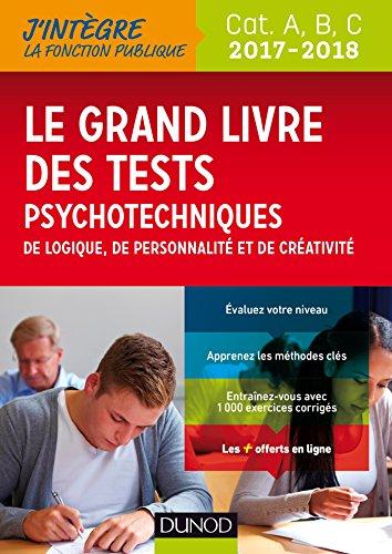 Download Le Grand Livre 2017-2018 des tests psychotechniques de logique, de personnalité et de créativité
