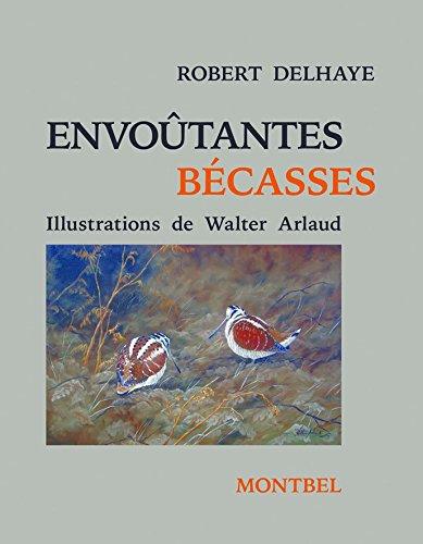 Envoûtantes bécasses par Robert Delhaye