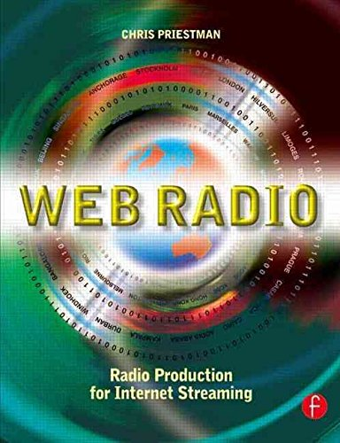 [Web Radio: Radio Production for Internet Streaming] (By: Chris Priestman) [published: December, 2001]