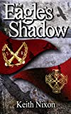 The Eagle's Shadow (Caradoc Book 1) by Keith Nixon