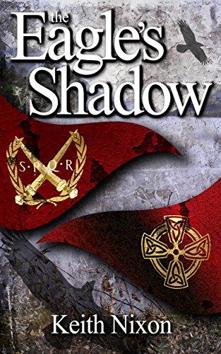 The Eagle's Shadow (Caradoc Book 1) by Keith Nixon