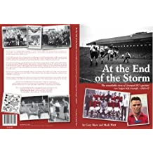 At the End of the Storm: The Remarkable Story of Liverpool FC's Greatest Ever League Title Triumph - 1946/47