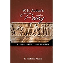 W. H. Auden's Poetry: Mythos, Theory, and Practice (English Edition)