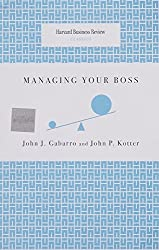 Managing Your Boss (Harvard Business Review Classics) by John J. Gabarro (2008-01-01)