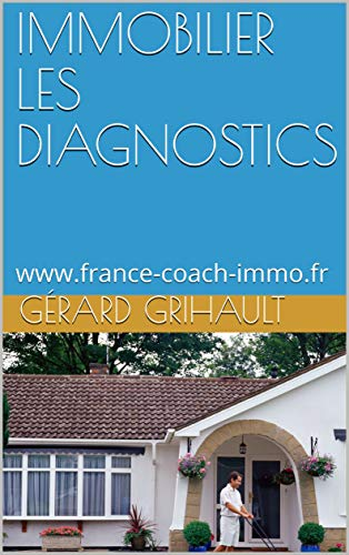 IMMOBILIER  LES DIAGNOSTICS: www.france-coach-immo.fr (FRANCE COACH IMMO t. 2) (French Edition)