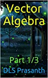 Vector Algebra: Part 1/3 (Vector Geometry Book 1) (English Edition)