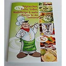 Für Thermomix Teigtaschen, Saucen, Pastateig, Rezepte, auch mit Beschreibung für Tupperware Happy-Snack, Broschüre mit Bildern