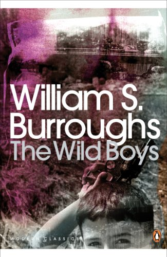 The Wild Boys: A Book of the Dead (Penguin Modern Classics)