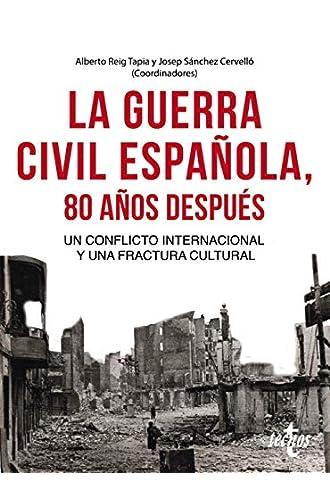 Descargar gratis La Guerra Civil española 80 años después: Un conflicto internacional y una fractura cultural de Alberto Reig Tapia
