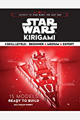 Star Wars Kirigami: 15 Cut and Fold Ships from Across the Galaxy (Journey to Star Wars: the Last Jedi) Paperback