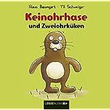 Keinohrhase und Zweiohrküken (Baumhaus Verlag)