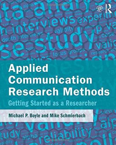 Applied Communication Research Methods: Getting Started as a Researcher por Michael Boyle