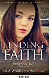 Finding Faith - Finding an Exit (Book 3) Coming Of Age Romance