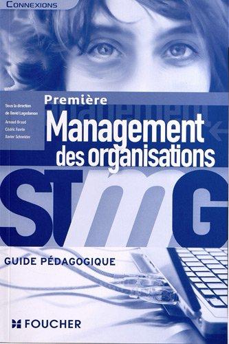 Connexions Management des organisations 1re Bac STMG G.P par David Lagedamon, Cédric Favrie, Xavier Schneider, Arnaud Braud