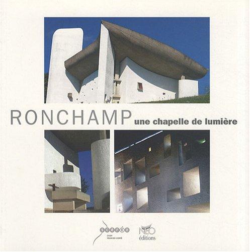 Ronchamp : Une chapelle de lumière
