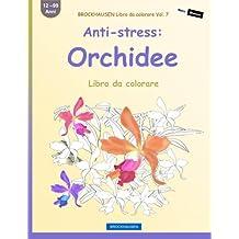 BROCKHAUSEN Libro da colorare Vol. 7 - Anti-stress: Orchidee: Libro da colorare
