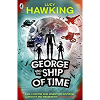George and the Ship of Time (Book 6) (George's Secret Key to the Universe)