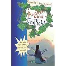 Risveglia il tuo inglese! Awaken Your English!: Allena mentalmente il tuo inglese ora!