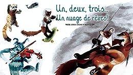 Un, deux, trois… Un nuage de rêves! (French Edition) de [Lechuga González, Maribel]