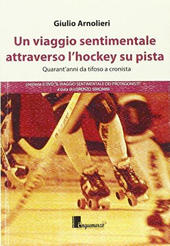 Un viaggio sentimentale attraverso l'hockey su pista. Con DVD (Olimpia)