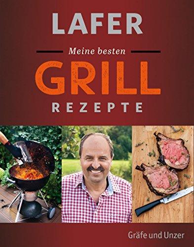 Lafer Meine besten Grillrezepte (Gräfe und Unzer Einzeltitel)