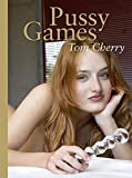 Pussy Games - Tom Cherry