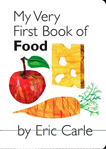 My Very First Book Of Food por Eric Carle