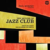 Paul Murphy Presents the Return of Jazz