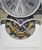 Watchmakers : The Masters of Art Horology