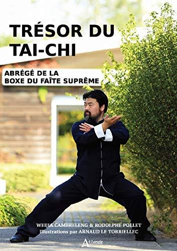 Tresor du Tai-Chi - Traite de la Boxe du Faite Supreme par Weija Cambreleng/Rod