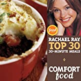 Comfort Food: Rachael Ray's Top 30 30-Minute Meals (English Edition)