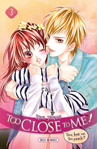 Too Close to Me ! Edition simple Tome 3