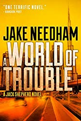 A WORLD OF TROUBLE (The Jack Shepherd International Crime Novels Book 3)