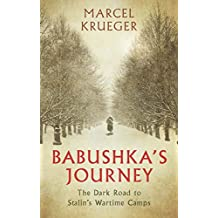 Babushka's Journey: The Dark Road to Stalin's Wartime Camps (20171110)