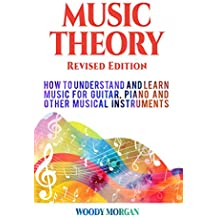 Music Theory: How to Understand and Learn Music for Guitar, Piano and Other Musical Instruments (English Edition)