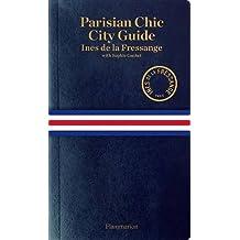 Parisian Chic City Guide by Ines de la Fressange (2016-02-02)