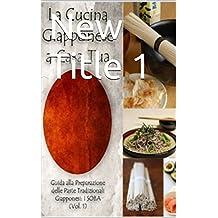 La Cucina Giapponese a Casa Tua - La Pasta Soba (Italian Edition)