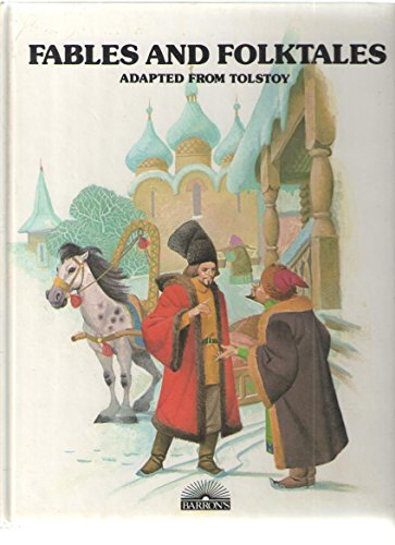 Fables and Folktales Adapted from Tolstoy