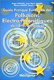 Guide pratique européen des pollutions électromagnétiques de l'environnement