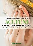 Acufeni - Cause, diagnosi, terapie - II edizione: Quando un fastidioso fischio agli orecchi non ti abbandona