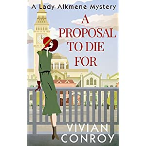 A Proposal to Die For (A Lady Alkmene Callender Mystery, Book 1)