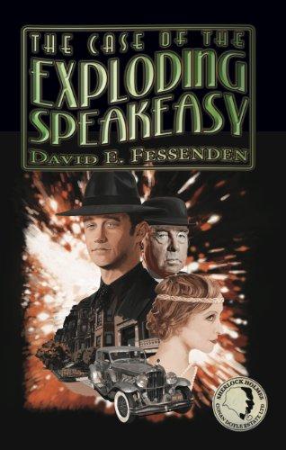 Buchseite und Rezensionen zu 'The Case of the Exploding Speakeasy (English Edition)' von David E. Fessenden