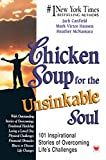 #6: Chicken Soup for the Unsinkable Soul: Inspirational Stories of Overcoming Life's Challenges