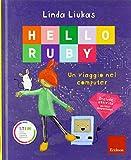 Hello Ruby. Un viaggio nel computer. Ediz. a colori