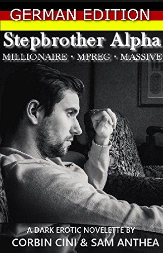 Stepbrother Alpha • MILLIONAIRE • MPREG • MASSIVE: GERMAN EDITION Ein dunkler M/M non-shifter Alpha/Omega erotischer Kurzroman
