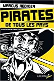 Pirates de tous les pays - L'âge d'or de la piraterie atlantique (1716-1726) de Marcus Rediker ,Thierry Guitard (Illustrations),Julius Van Daal (Préface) ( 6 mai 2014 )