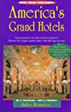 America's Grand Hotels: Be a Traveler-Not a Tourist (Open Road's America's Grand Hotels)