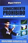 Conocimiento Prohibido: No quieren que sepas la verdad: 10 par Miguel Pedrero Gómez